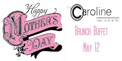 Mother's Day Brunch Set for May 12th