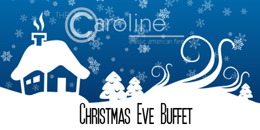 The Caroline Christmas Eve Buffet