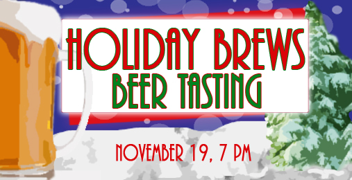 Taste the Holiday Spirit with the Holiday Brews Beer Tasting!