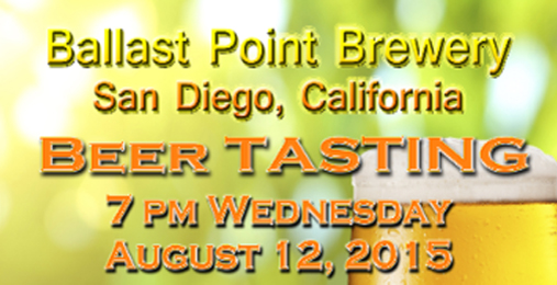 Ballast Point Brewery Beer Tasting – August 12th