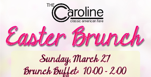 Easter Brunch at The Caroline | Sunday March 27th