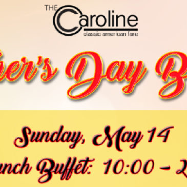 Mothers Day Buffet | May 14th, 2017 10 am – 2 pm