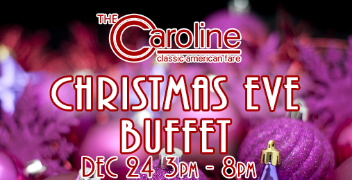 2017 Christmas Eve Buffet | 12/24 3-8pm
