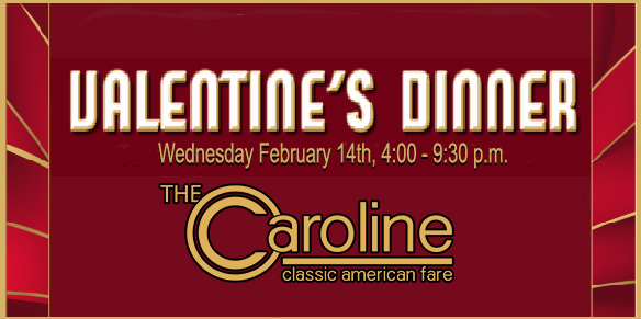 Valentine's Day Dinner | February 14th, 2018 4 – 9:30 p.m.