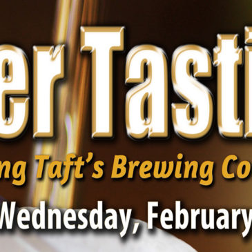 Taft's Brewing Company Beer Tasting | February 28th, 2018