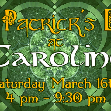 St. Patrick's Day at O'Caroline's! | March 16th, 2019