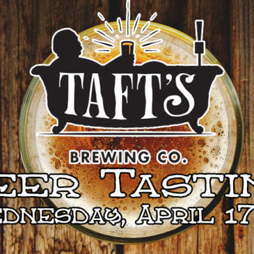 Taft's Brewing Company Beer Tasting | April 17th at 7 pm