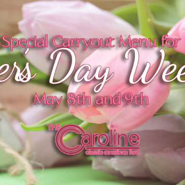 Special Carryout Menu for Mother's Day Weekend | 5/8 – 5/9 2020